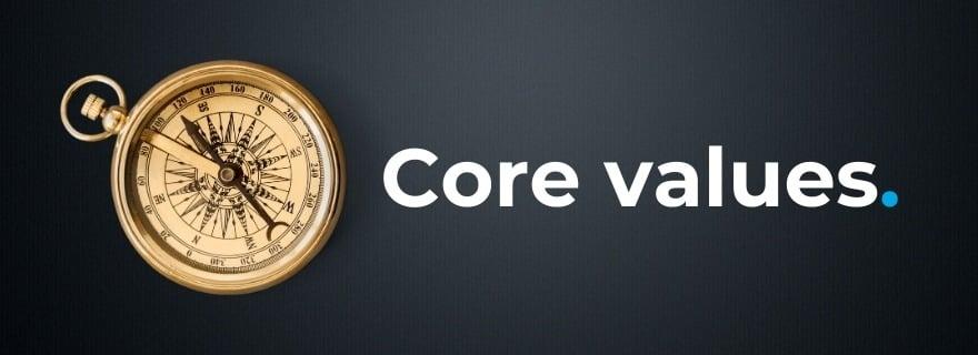Define your core values